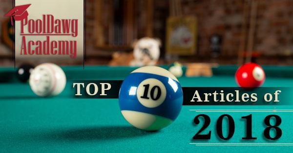 PoolDawg Academy 2018 Top Ten Articles