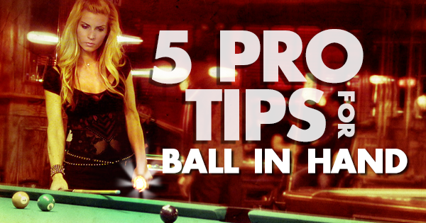 5 Pro Pool tips for ball in hand