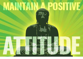 Maintain a Positive Attitude
