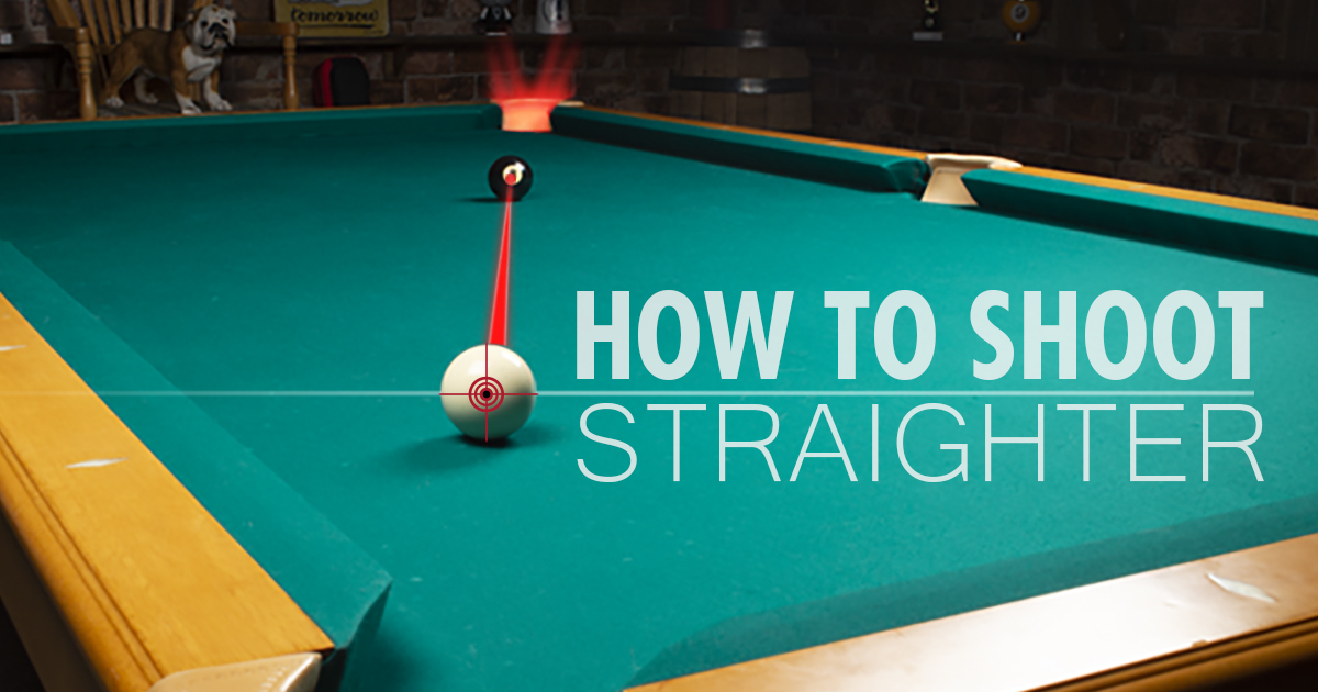 How to Shoot Straighter in Pool