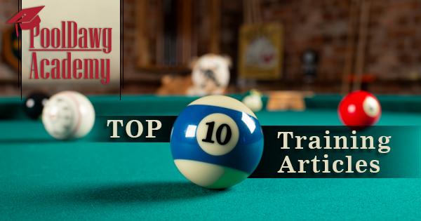 PoolDawg Academy Top Ten Articles