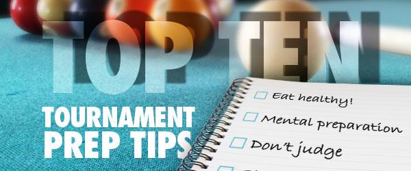Top Ten Tournament Prep Tips
